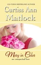 Mary in Color ebook by Curtiss Ann Matlock