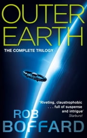 Outer Earth: The Complete Trilogy - The exhilarating space adventure you won't want to miss ebook by Rob Boffard