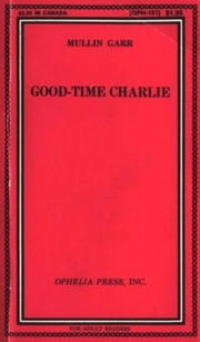 Good-Time Charlie ebook by Garr,Mullin