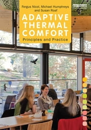 Adaptive Thermal Comfort: Principles and Practice ebook by Fergus Nicol,Michael Humphreys,Susan Roaf