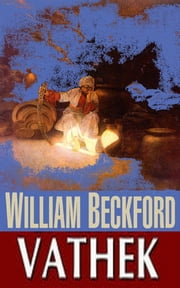 The History of the Caliph Vathek ebook by William Beckford