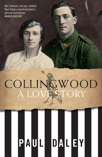 Collingwood - A Love Story eBook by Paul Daley