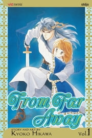 From Far Away, Vol. 1 ebook by Kyoko Hikawa