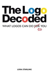 The Logo Decoded - WHAT LOGOS CAN DO TO YOU ebook by LORA STARLING