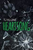 Heartsong - Green Creek, #3 e-kirjat by Tj Klune