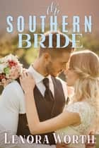 The Southern Bride ebook by Lenora Worth