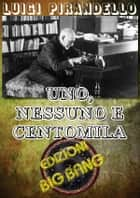 Uno, nessuno e centomila ebook by Luigi Pirandello, Luigi Pirandello, Luigi Pirandello