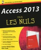 Access 2013 Pour les Nuls eBook by Laurie ULRICH FULLER