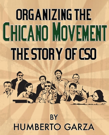 Chicano the history of the mexican american civil rights movement organizing the chicano movement the story of cso ebook by humberto organizing the chicano movement the fandeluxe Choice Image