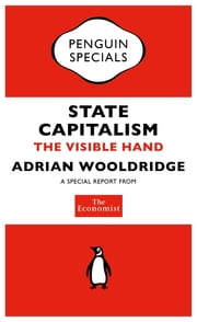 The Economist: State Capitalism - The Visible Hand ebook by The Economist
