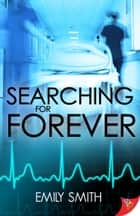 Searching for Forever ebook by Emily Smith