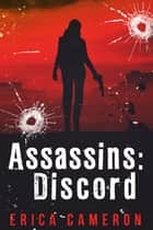 Assassins: Discord ebook by Erica Cameron