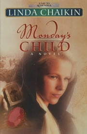 Monday's Child ebook by Linda Chaikin
