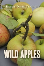 Wild Apples ebook by Henry Thoreau