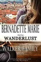 Wanderlust ebook by Bernadette Marie