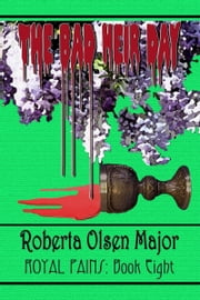 The Bad Heir Day ebook by Roberta Olsen Major