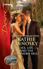 Sex, Lies and the Southern Belle ebook by Kathie DeNosky