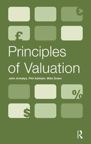 Principles of Valuation ebook by John Armatys,Phil Askham,Mike Green