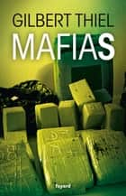 Mafias ebook by Gilbert Thiel