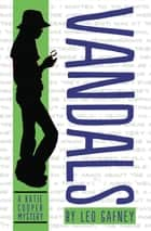 Vandals - A Katie Cooper Mystery ebook by Leo Gafney