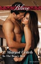 In The Boss's Bed ebook by J. Margot Critch