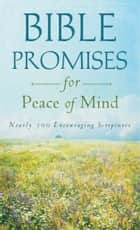 Bible Promises for Peace of Mind ebook by Compiled by Barbour Staff