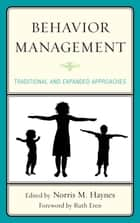 Behavior Management - Traditional and Expanded Approaches ebook by Norris M. Haynes