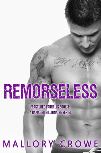 Remorseless - Fractured Farrells: A Damaged Billionaire Series, #3 ebook by Mallory Crowe