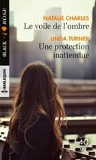 Le voile de l'ombre - Une protection inattendue ebook by Natalie Charles, Linda Turner