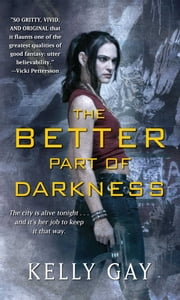 The Better Part of Darkness ebook by Kelly Gay