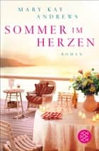 Sommer im Herzen - Roman ebook by Mary Kay Andrews, Andrea Fischer