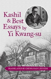 Kashil and Best Essays by Yi Kwang-su ebook by Translated by Chung-Nan Lee Kim