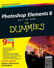 Photoshop Elements 8 All-in-One For Dummies ebook by Barbara Obermeier,Ted Padova