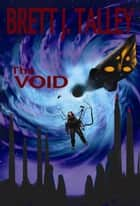 The Void ebook by Talley, Brett J.