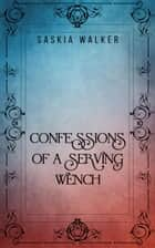 Confessions of a Serving Wench ebook by Saskia Walker