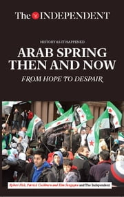 Patrick cockburn ebook and audiobook search results rakuten kobo arab spring then and now from hope to despair ebook by robert fisk patrick fandeluxe Epub