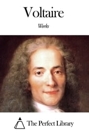 Works of Voltaire ebook by Voltaire