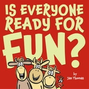 Is Everyone Ready for Fun? ebook by Jan Thomas,Jan Thomas