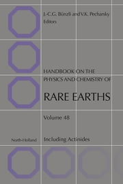 Handbook on the Physics and Chemistry of Rare Earths ebook by Vitalij K. Pecharsky,Jean-Claude G. Bünzli, Diploma in chemical engineering (EPFL, 1968)<br>PhD in inorganic chemistry (EPFL 1971)
