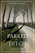 Parked in a Ditch ebook by
