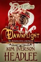 Dawnflight ebook by Kim Iverson Headlee