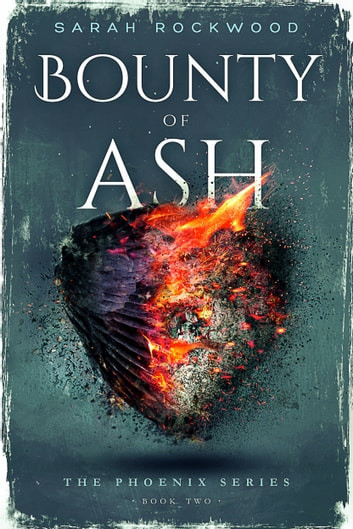 Bounty Of Ash ebook by Sarah Rockwood