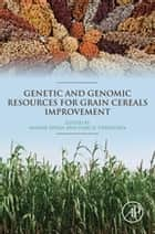 Genetic and Genomic Resources for Grain Cereals Improvement ebook by Mohar Singh,Hari D. Upadhyaya