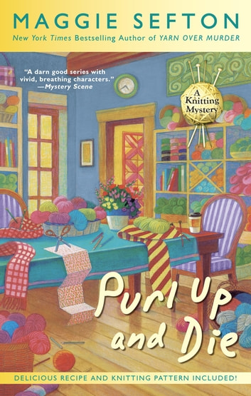 Purl Up and Die ebook by Maggie Sefton