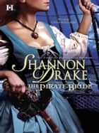 The Pirate Bride (Mills & Boon M&B) ebook by Shannon Drake