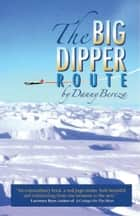 The Big Dipper Route ebook by Danny Bereza