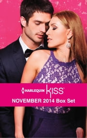 Harlequin KISS November 2014 Box Set - Behind Closed Doors...\Fired by Her Fling\Who's Calling the Shots?\Nine Month Countdown ebook by Anne Oliver,Christy McKellen,Jennifer Rae,Leah Ashton