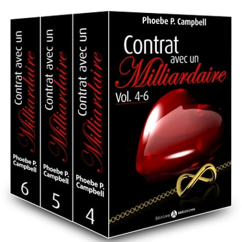Contrat avec un milliardaire Vol. 4-6 eBook by Phoebe P. Campbell