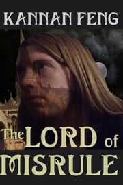 The Lord of Misrule ebook by Kannan Feng
