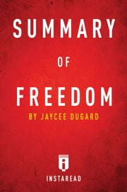 Summary of Freedom - by Jaycee Dugard | Includes Analysis ebook by Instaread
